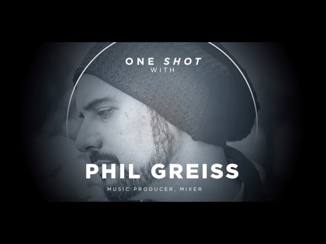 One Shot With Phil Greiss