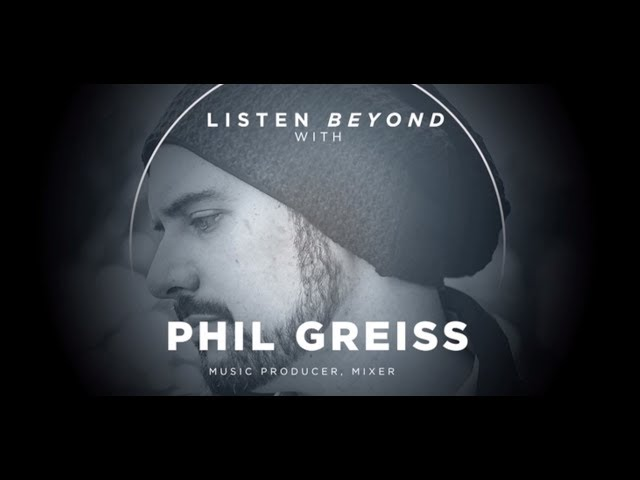 Listen Beyond With Phil Greiss