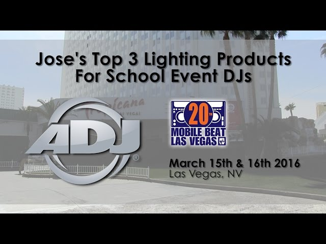 ADJ @ MBLV20 - Jose's Top 3 Products for School Event DJs