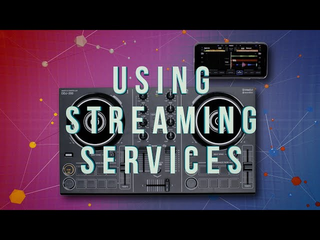 DDJ-200 and WeDJ Tutorials: Using Streaming Services