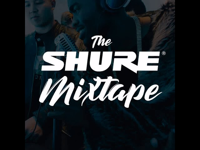 The Shure Mixtape - Party Tun Up (Episode 3)