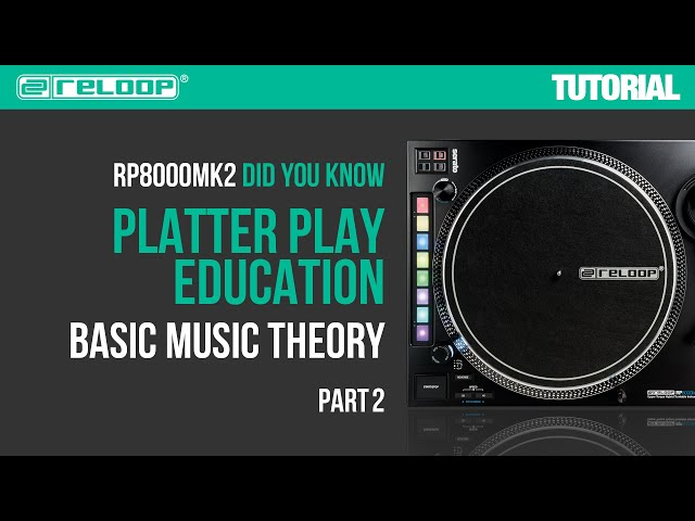Reloop RP-8000 MK2 Platter Play Education - Basic Music Theory (Part 2) – Did You Know? (Tutorial)