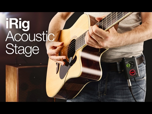 iRig Acoustic Stage - Your acoustic's true tone, anywhere.