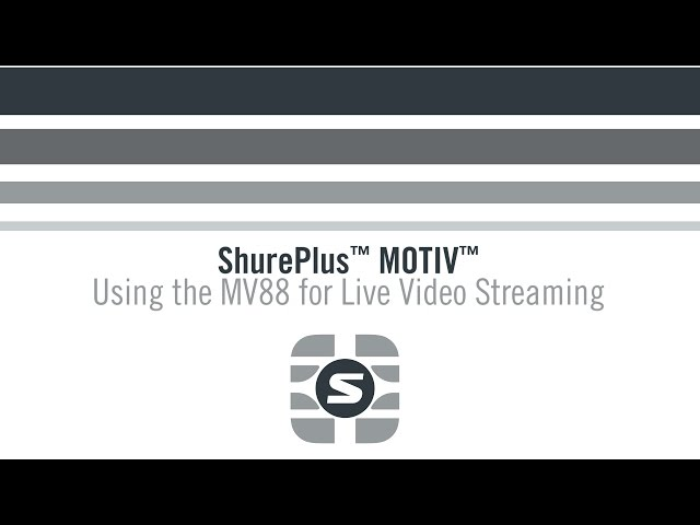 ShurePlus MOTIV App - How to Use the MV88 for Live Video Streaming