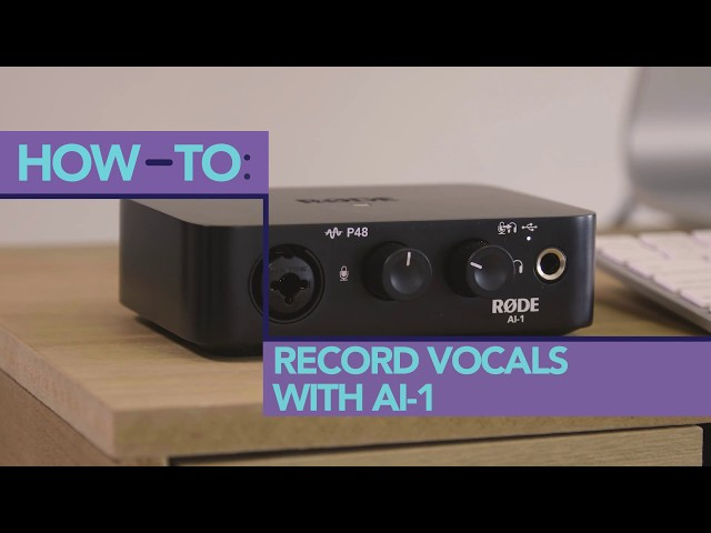 How to Record Vocals with the RØDE AI-1