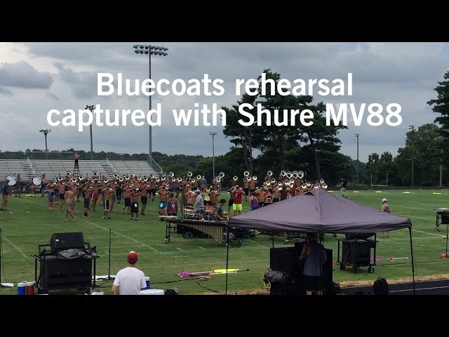 Bluecoats rehearsal captured with Shure MV88