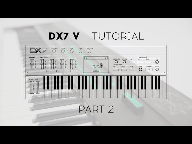 DX7 V Tutorials: Episode 2 - Master the Overview and Envelope views