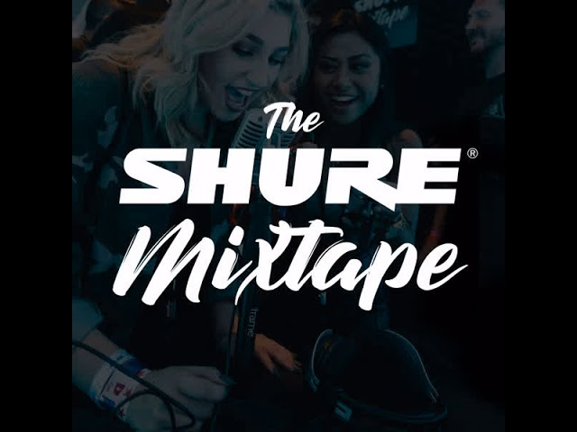 The Shure Mixtape - Nexx Up (Episode 2)
