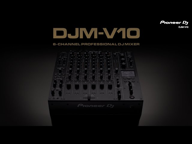 Pioneer DJ DJM-V10 6-channel club mixer: Official Introduction