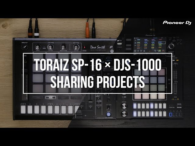 TORAIZ SP-16 and DJS-1000 Sharing Projects