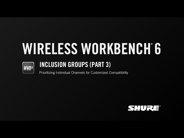 Shure WWB6: Inclusion Groups (Part 3)