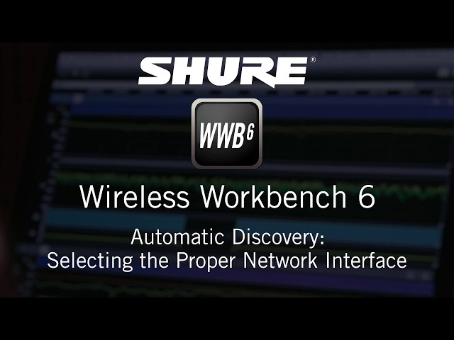 Shure Wireless Workbench 6: Automatic Discovery - Selecting the Proper Network Interface