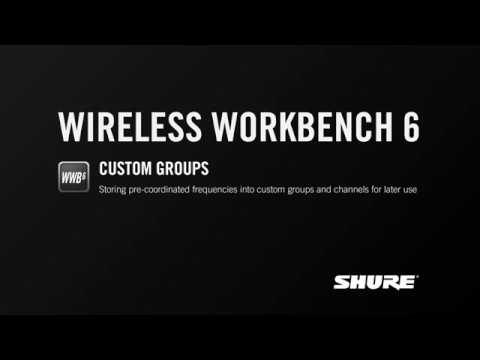 Shure WWB6: Custom Groups