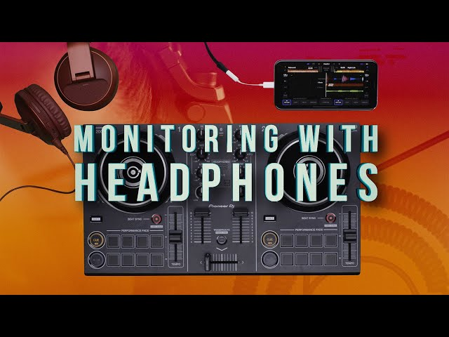 DDJ-200 and WeDJ Tutorials: MONITORING WITH HEADPHONES