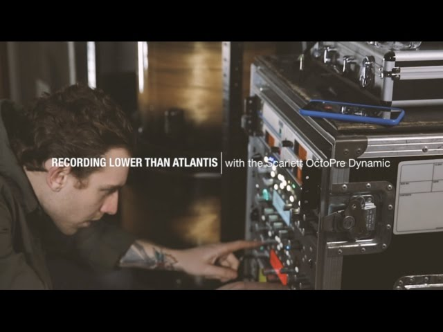 Focusrite // Recording Lower Than Atlantis with the Scarlett OctoPre Dynamic