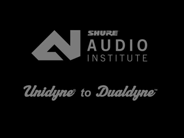 Shure Webinar: From Unidyne to Dualdyne