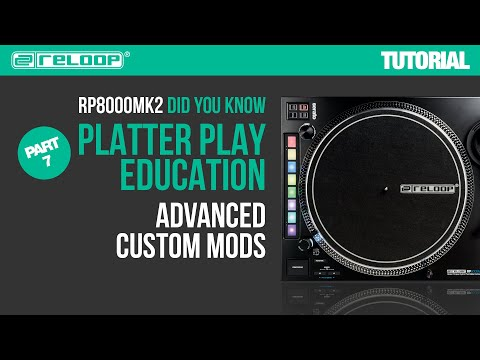 Reloop RP-8000 MK2 Platter Play Education – Advanced Custom Modes (Part 7) - Did You Know?(Tutorial)