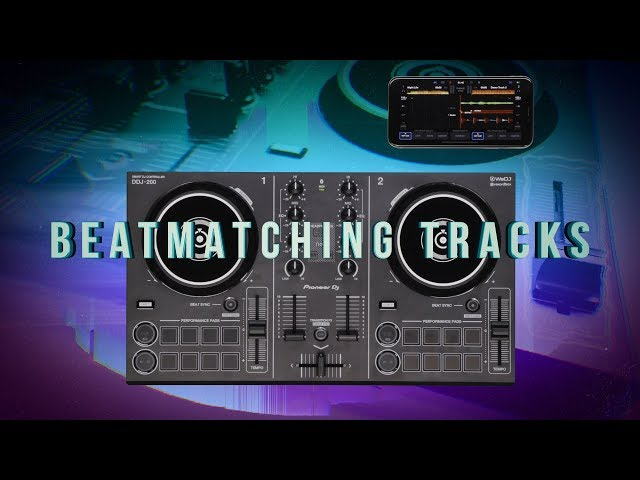 DDJ-200 and WeDJ Tutorials: Beatmatching Tracks