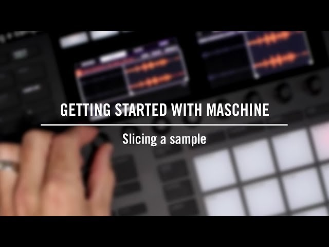 Getting started with MASCHINE: Slicing a sample | Native Instruments