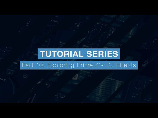 Denon DJ Prime 4 Tutorial Part Ten – Exploring Prime 4's DJ Effects
