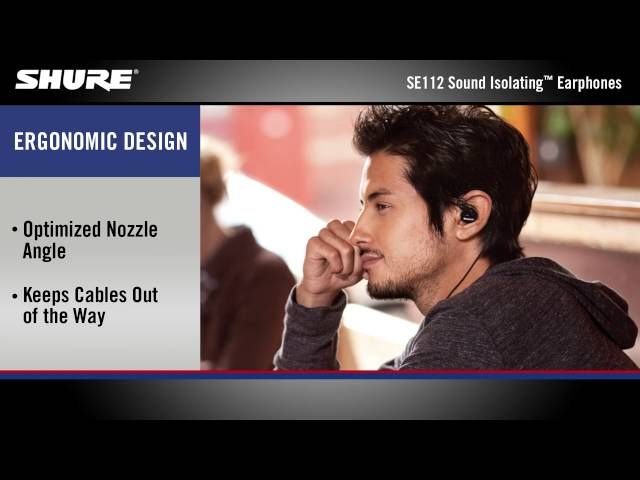 Shure SE112 Sound Isolating™ Earphones Product Overview