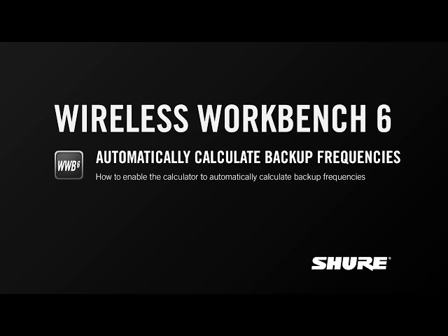 Shure Wireless Workbench 6: Automatically Calculate Backup Frequencies