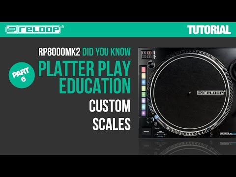 Reloop RP-8000 MK2 Platter Play Education -  How to create a custom scale? (Part 6) - Did You Know?
