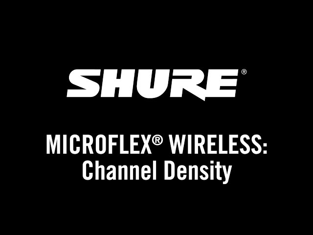 Shure Microflex Wireless: Channel Density