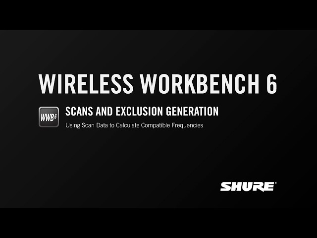 Shure Wireless Workbench 6: Scans and Exclusion Generation