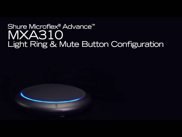 Shure Microflex Advance Training - MXA310 Light Ring and Mute Button Configuration