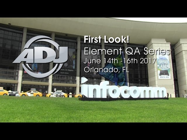 "ADJ Element QA & Element QAIP ""First Look!"" at InfoComm 2017"