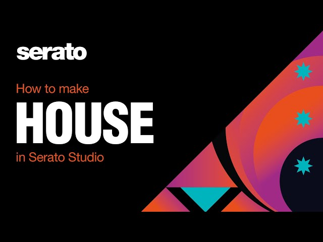 How to Make a House Track in Serato Studio