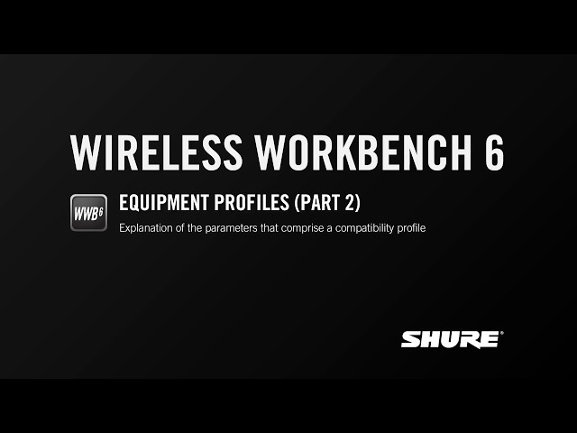 Shure WWB6: Equipment Profiles (Part 2)