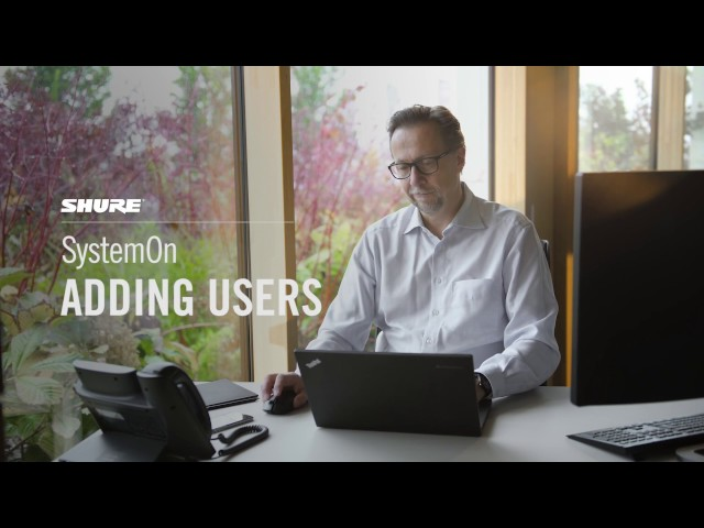 Shure SystemOn Training - 4. Adding Users