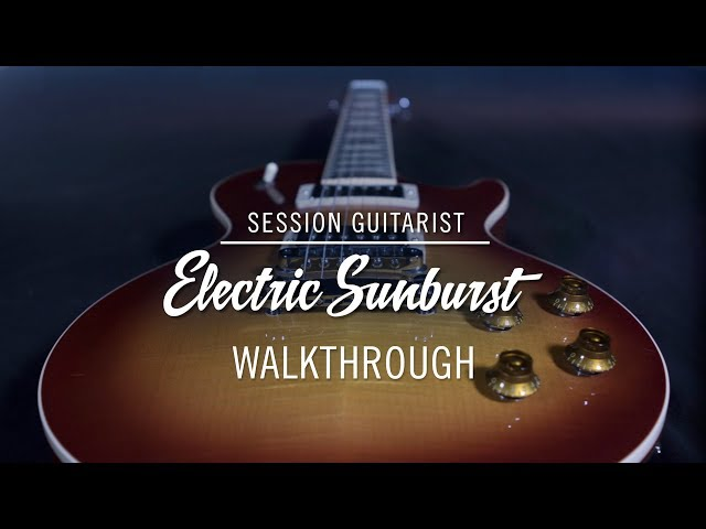 SESSION GUITARIST – ELECTRIC SUNBURST walkthrough | Native Instruments