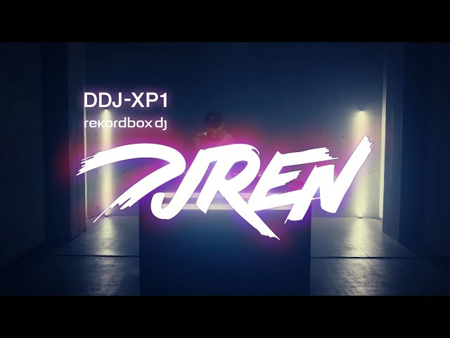 DDJ-XP1 Performance with DJ REN