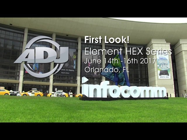 "ADJ Element HEX & Element HEXIP ""First Look!"" at InfoComm2017"