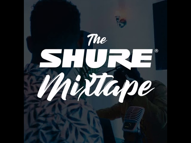 The Shure Mixtape - Great Time (Episode 4)