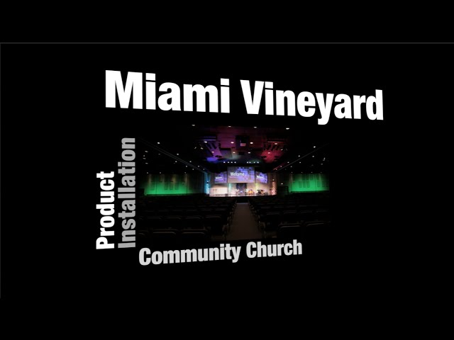 ADJ Product Installation: Miami Vineyard Community Church
