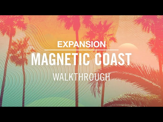 Exploring MAGNETIC COAST | Native Instruments