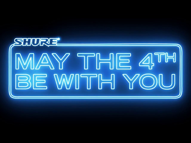 Shure: May the 4th Be With You!