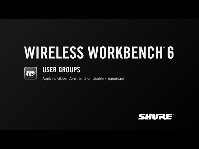 Shure WWB6: User Groups