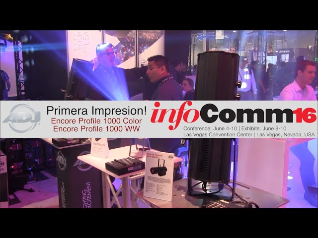 InfoComm 2016 - Primera Impresion: ADJ Encore Profile 1000 Color & Encore Profile WW