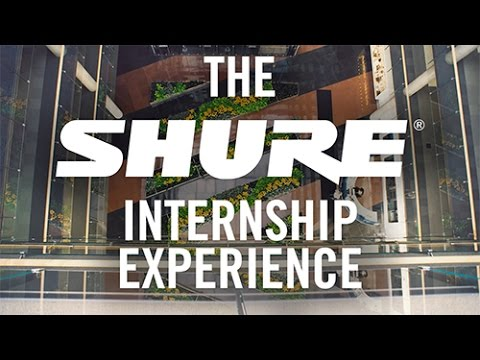 The Shure Intern Experience