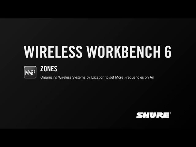 Shure Wireless Workbench 6: Zones