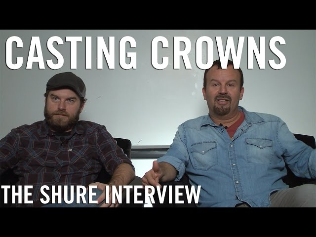 Casting Crowns - The Shure Interview
