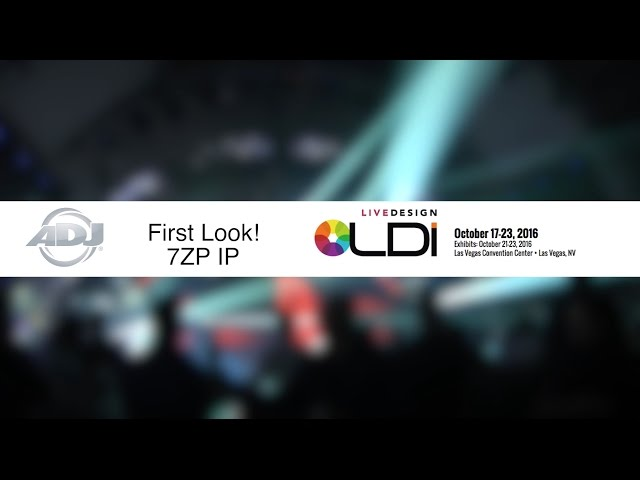 "ADJ 7PZ IP ""First Look"" from LDI 2016"