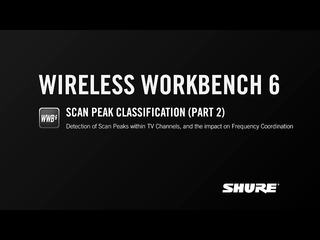 Shure WWB6: Scan Peak Classification (Part 2)