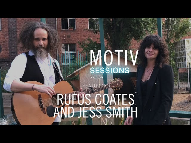 MOTIV Sessions: Rufus Coates & Jess Smith