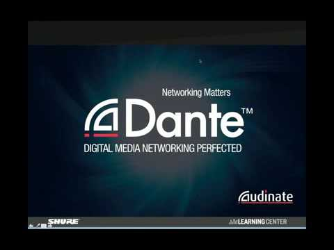 Shure Webinar - How Shure Products Connect Using Dante